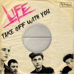 take off with you (single) - life