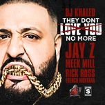they dont love you no more (single) - dj khaled, jay-z, meek mill, rick ross, french montana
