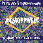 unstoppable (single) - r3hab, eva simons