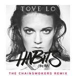 habits (stay high) (the chainsmokers radio edit) (single) - tove lo