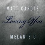 loving you (single) - matt cardle, melanie c