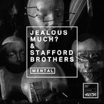 mental (remixes ep) - jealous much?, stafford brothers