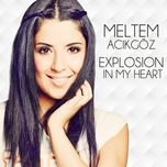 explosion in my heart (single) - meltem acikgoz