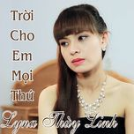 troi cho em moi thu (single) - lyna thuy linh