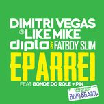 eparrei (single) - diplo, dimitri vegas & like mike, fatboy slim, bonde do role, pin