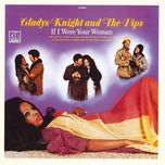 if i were your woman - gladys knight, the pips