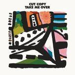 take me over (ep) - cut copy