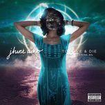 to love & die (explict single) - jhene aiko