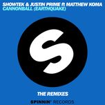 cannonball (earthquake) (ep) - justin prime, showtek, matthew koma