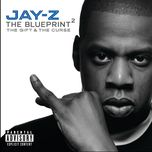 the blueprint 2: the gift & the curse - jay-z
