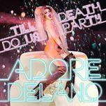 till death do us party - adore delano
