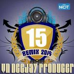 vn deejay producer 2014 (vol.15) - dj