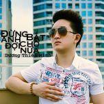dung bat anh cho doi nua (mini album) - duong binh minh