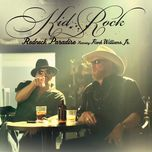 redneck paradise (single) - kid rock, hank williams jr.