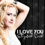 i love you - elizabeth south