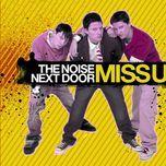 miss u (single) - the noise next door