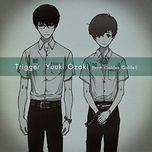 trigger (single) - ozaki yuuki