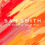 i'm not the only one (ep) - sam smith