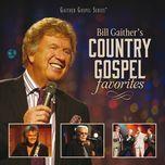 bill gaither's country gospel favorites - v.a