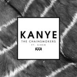 kanye (single) - the chainsmokers, siren