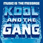 music is the message - kool & the gang