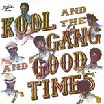 good times - kool & the gang