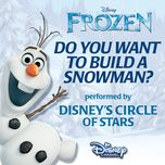 do you want to build a snowman? (from frozen) (single) - disney's circle of stars