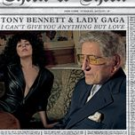 i can't give you anything but love (single) - tony bennett, lady gaga