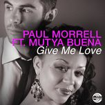 give me love (remixes) - paul morrell & mutya buena