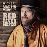 red river drifter - michael martin murphey