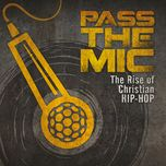 pass the mic the rise of christian hip-hop - v.a