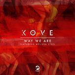 way we are (single) - kove, melissa steel