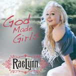 god made girls (single) - raelynn
