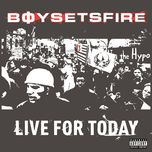live for today - boysetsfire