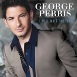 i will wait for you (single) - george perris