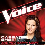 are you happy now? (the voice performance) (single) - cassadee pope