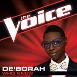 who knew (the voice performance) (single) - de'borah