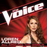 all around the world (the voice performance) (single) - loren allred
