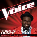 against all odds (the voice performance) (single) - trevin hunte