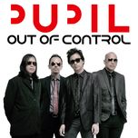 out of control (single) - pupil