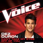 can't take my eyes off of you (the voice performance) (single) - dez duron