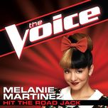 hit the road jack (the voice performance) (single) - melanie martinez