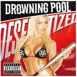 desensitized - drowning pool