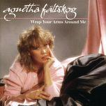 wrap your arms around me - agnetha faltskog