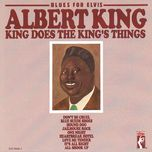 blues for elvis: king does the king's things - albert king