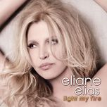 light my fire - eliane elias