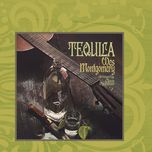 tequila - wes montgomery