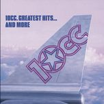 the greatest hits..........and more - 10cc