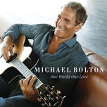 one world one love - michael bolton