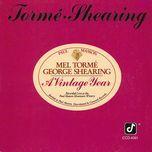 a vintage year - mel torme, george shearing